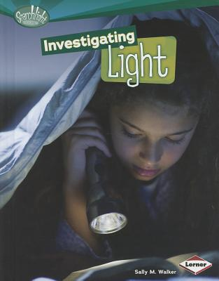 Investigating Light By Walker, Sally M.