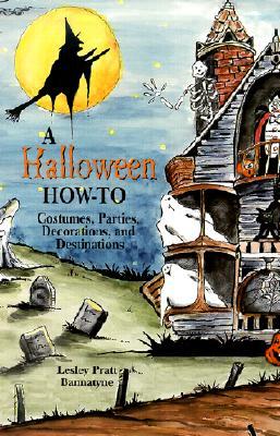 A Halloween How-To By Bannatyne, Lesley Pratt